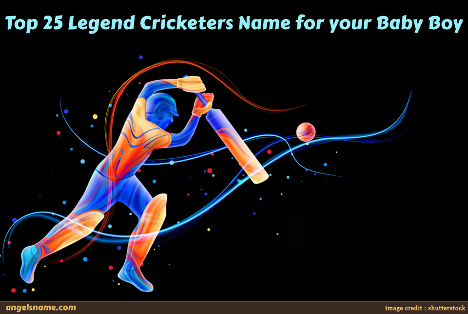 Top 25 Legend Cricketers Name for your Baby Boy
