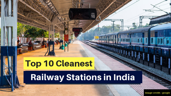 Top 10 Cleanest Railway Stations in India 2018